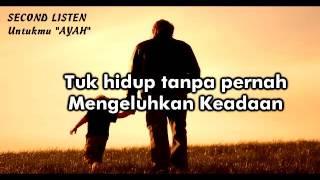 Second Listen   Untukmu Ayah Official Video Lyrics