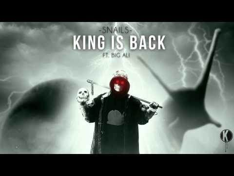 SNAILS - King Is Back (ft. Big Ali)