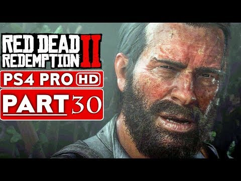 RED DEAD REDEMPTION 2 Gameplay Walkthrough Part 30 [1080p HD PS4 PRO] - No Commentary