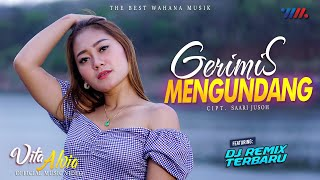 VITA ALVIA ft DJ REMIX TERBARU | GERIMIS MENGUNDANG [Official Music Video] WAHANA MUSIK