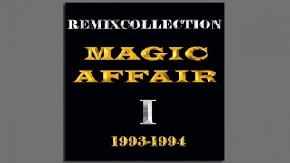 Magic Affair - Give Me All Your Love (Tunefish Remix)