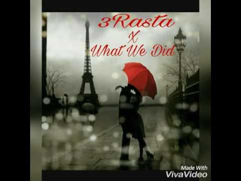 3Rasta X What We Did (Prod by. Ice Starr)