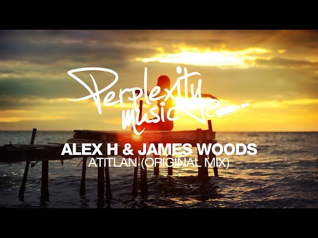Alex H & James Woods - Atitlan (Original Mix) [PMW001]