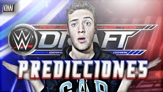 PREDICCIONES DRAFT WWE