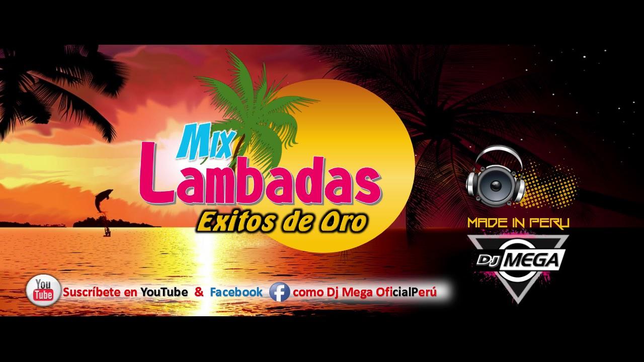 MIX LAMBADAS BRASILERAS EXITOS DE ORO - DJ MEGA PERU - YouTube