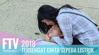 FTV Riza Shahab & Glenca Chysara - Tersengat Cinta Sepeda Listrik