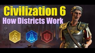 Civilization 6 - Quick Guide On How Districts Work