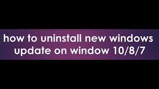 how to uninstall new windows update on window 10
