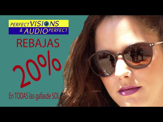 PERFECT VISIONS - Spot gafas de sol 20% descuento