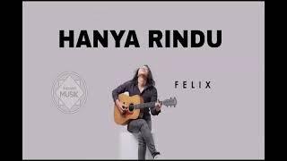 Download FELIX - Hanya Rindu #Andmesh (Gudang Musik)