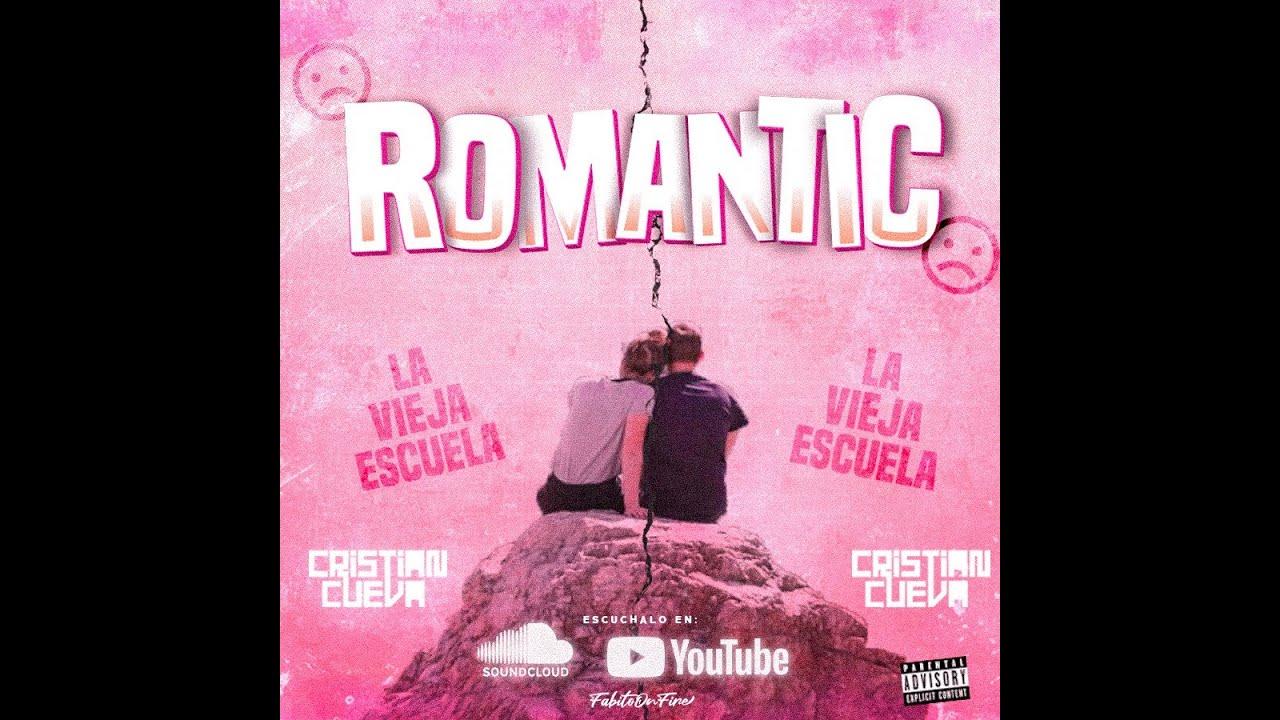 Download ROMANTIC | CRISTIAN CUEVA [NIGGA - LA FACTORIA - MAKANO - EDDY LOVER & MÁS...]