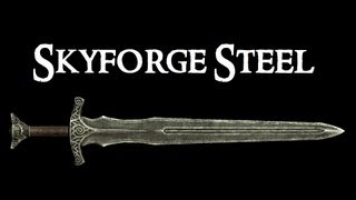 Lets Play Skyrim Question : Why a Skyforge Steel Broadsword?