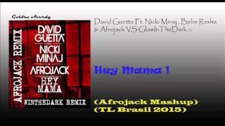 David Guetta Ft Nicki Minaj - Hey Mama (GlowInTheDark Remix VS Afrojack Remix)(Afrojack Mashup)