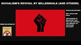 Socialism's Revival By Millennials (And Others)