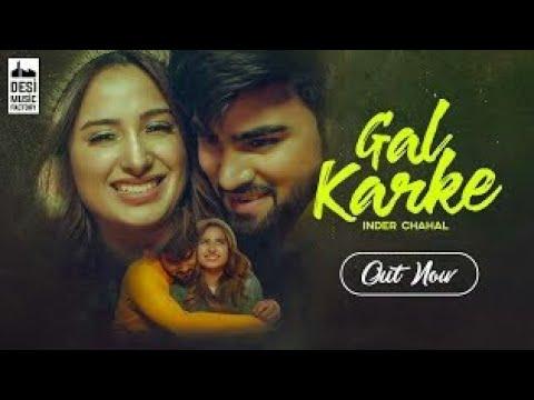 Gal Karke ( Official Music Vedio )   Ft. Inder Chahal   New Punjabi Song 2019   DMF 2019
