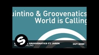 Quintino & Groovenatics feat. Jaren - World Is Calling (Original Mix)