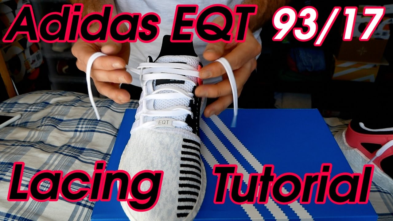 b13715be965e How to Lace your Adidas EQT 93 17 s (Turbo Boost Lacing tutorial) + Adidas  latest drop!