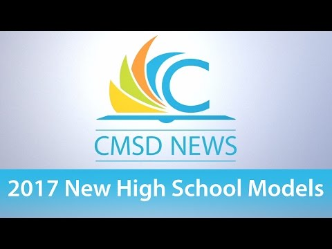 CMSD News - 2017 New High School Models