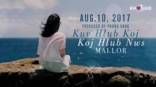 Mai Lor - Kuv Hlub Koj (Koj Hlub Nws) (New Song Preview) Release Aug.10, 2017