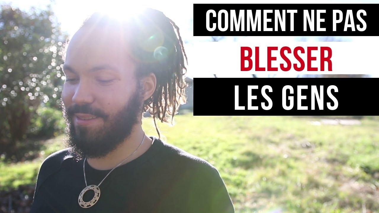 COMMENT NE PAS BLESSER LES GENS - YouTube