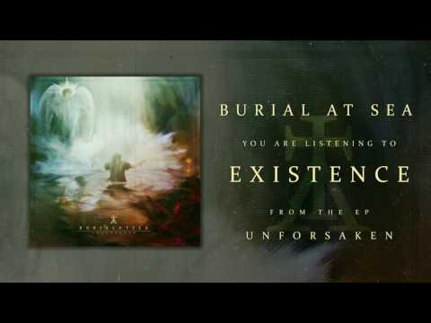 Burial At Sea - Existence (feat. Shiraaz Rahim of Dimensions)