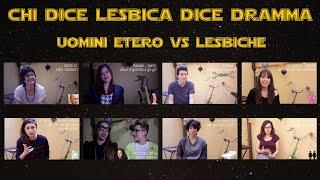 UOMINI ETERO vs LESBICHE - Chi Dice Lesbica Dice Dramma