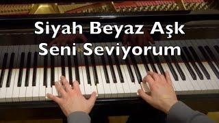 Siyah Beyaz Aşk - Seni Seviyorum Piano Tutorial (Dizi Müziği)