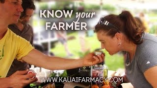 Know your Farmer - Kauai Farmacy