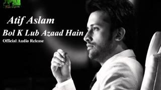 Bol K Lub Azaad Hain , Atif Aaslam Official Audio Release