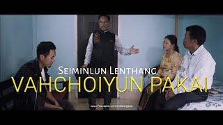 Seiminlun Lenthang | Vahchoiyun Pakai | New Official Gospel Music Video 2020