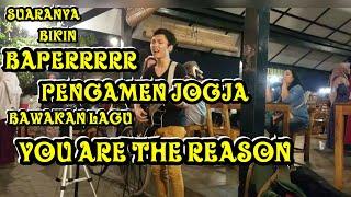 Gambar cover WOWWWW SUARA PENGAMEN INI !!! YOU ARE THE REASON - PENDOPO LAWAS JOGJA
