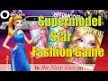 Supermodel Star - Fashion Game | Games For Girls