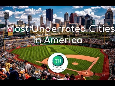 The Most Underrated Cities In America (Part 1)