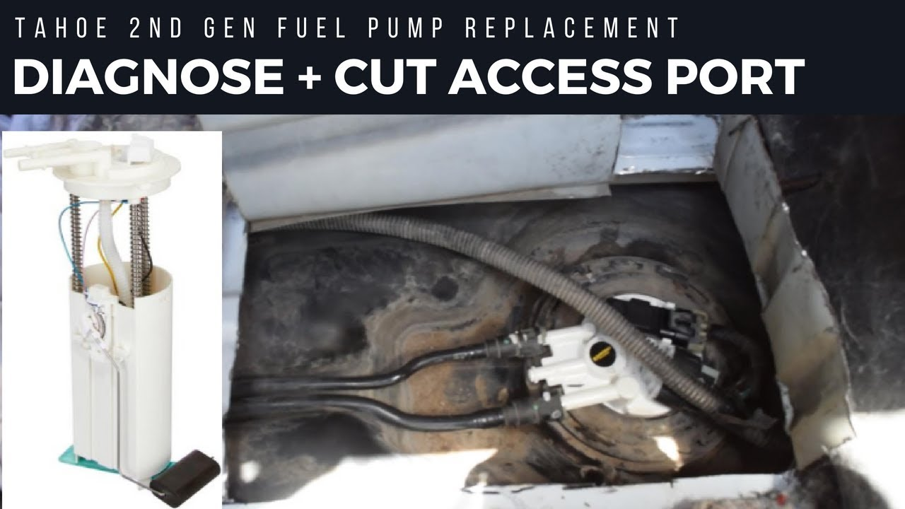 cut  fuel pump access door  gen tahoeyukon