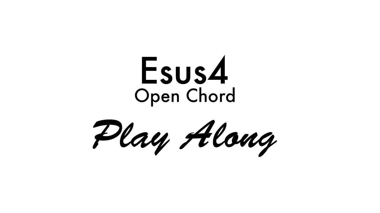 Esus4 Open Chord Youtube