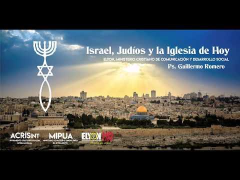 Israel, Judíos y la Iglesia de Hoy / Ps. Guillermo Romero - Conferencia en CONPPE
