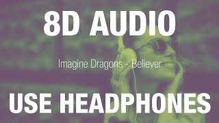 Imagine Dragons - Believer | 8D AUDIO