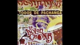 La Bolonchona - Todos de pachanga (ÁLbum completo, 2004)