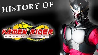 History Of Kamen Rider Dragon Knight