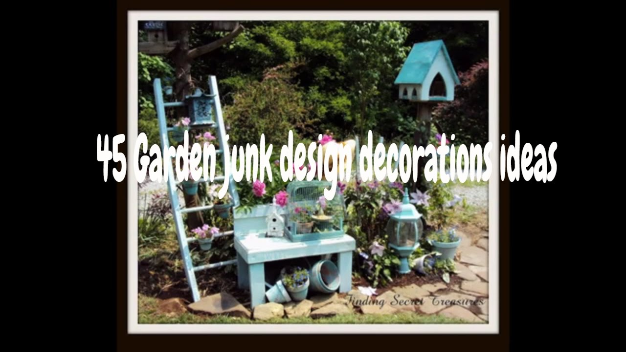 45 Beautiful Garden Junk Design Decorations Ideas