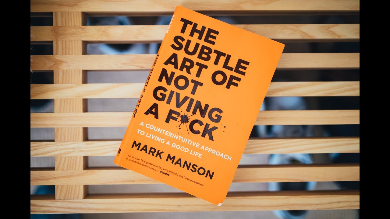 The Subtle Art Of Not Giving A F*ck- Mark Manson - YouTube
