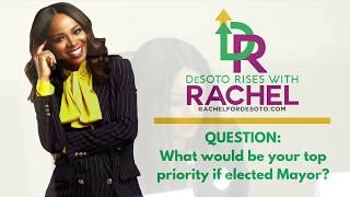 [Rachel For DeSoto Mayor] What is your top priority if elected mayor?
