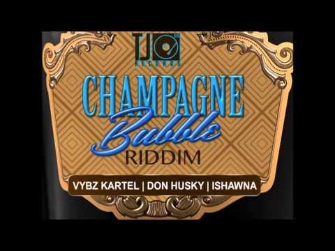 CHAMPAGNE BUBBLE RIDDIM MIX FT. VYBZ KARTEL, DON HUSKY & ISHAWNA (DEC 2014) DJ SUPARIFIC