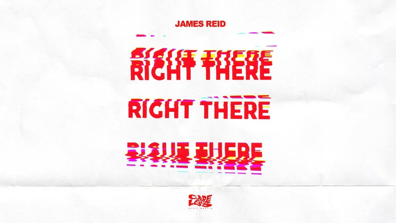 james-reid-right-there-official-lyric-video-careless-music-manila