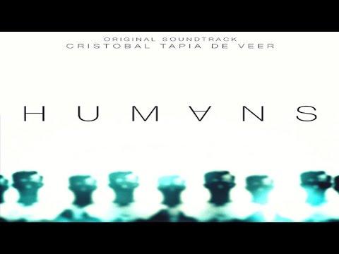 Humans Soundtrack - Cristobal Tapia de Veer ᴴᴰ