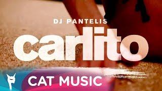 Mix - DJ Pantelis - Carlito (Official Single)