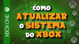 XBOX ONE - COMO ATUALIZAR O SISTEMA DO XBOX VIA WI-FI