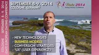 iDate European Online Dating Conference September 8-9, 2014 Cologne Agenda