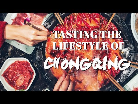 Tasting the lifestyle of Chongqing