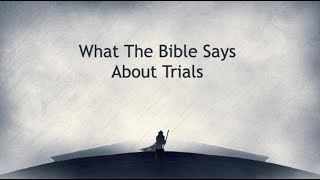 MyTab.Church Online: What the Bible Says About Trials